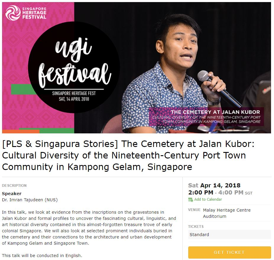 """The Cemetery at Jalan Kubor: Cultural Diversity of the Nineteenth-Century Port Town Community in Kampong Gelam, Singapore"" by Dr Imran bin Tajudeen. Malay Heritage Centre, Sat Apr 14, 2018 2-4pm, Registration."