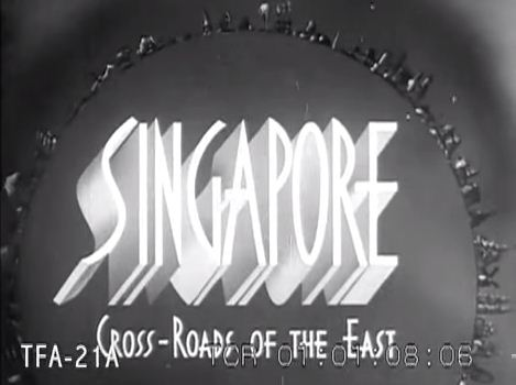"""Singapore – Crossroads of the East"" (1938)"