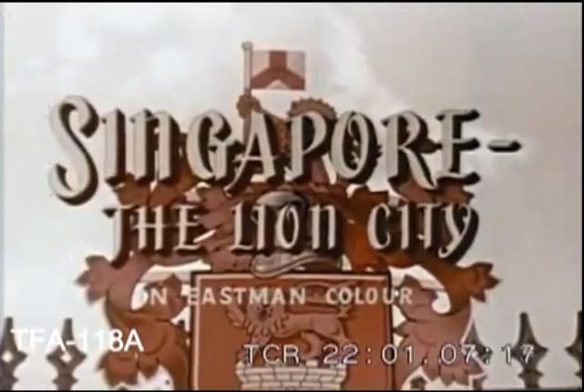 """Singapore – The Lion City"", documentary on Singapore from 1957 produced by the Malayan Film Unit"