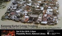 Singapura Stories Seminar 11: Kg Kuchai Lor 3 Geylang + Tg Rhu & Sg River